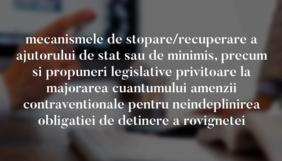 mecanismele de stopare/ recuperare a ajutorului de stat sau de minimis, precum si propuneri legislative privitoare la majorarea cuantumului amenzii contraventionale pentru neindeplinirea obligatiei de detinere a rovignetei