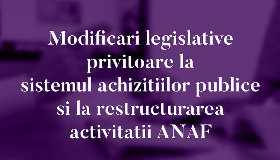 sistemul achizitiilor publice si la restructurarea activitatii ANAF