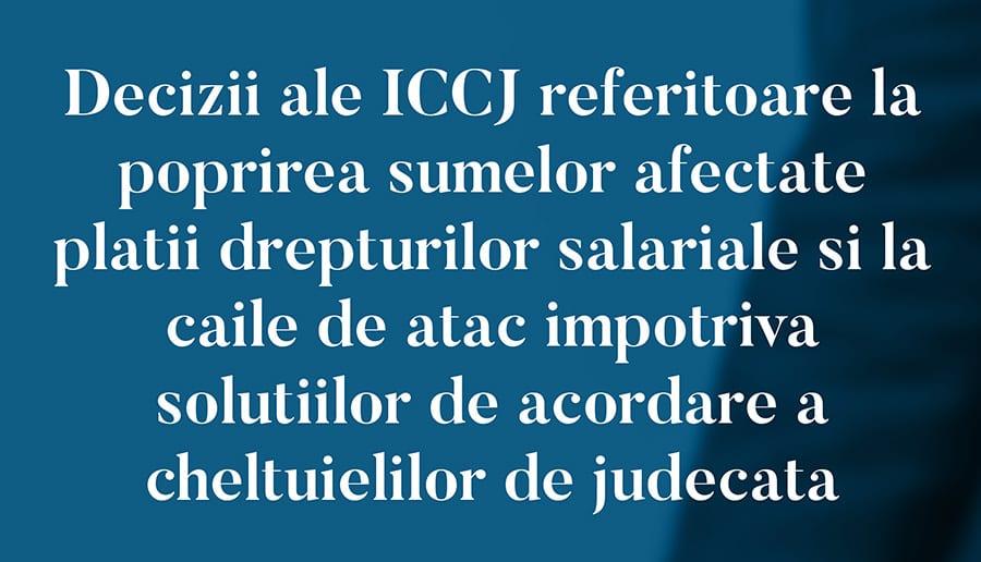 Decizii ale ICCJ referitoare la poprirea sumelor afectate platii drepturilor salariale