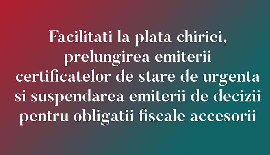 Facilitati la plata chiriei, prelungirea emiterii certificatelor de stare de urgenta si suspendarea emiterii de decizii pentru obligatii fiscale accesorii